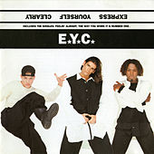 Express Yourself Clearly (U.K. Version / Expanded Edition) von EYC