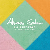La Libertad (Marcus Layton Remix) de Alvaro Soler