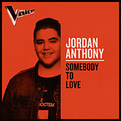 Somebody To Love (The Voice Australia 2019 Performance / Live) von Jordan Anthony