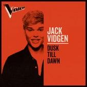 Dusk Till Dawn (The Voice Australia 2019 Performance / Live) van Jack Vidgen