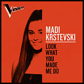 Look What You Made Me Do (The Voice Australia 2019 Performance / Live) de Madi Krstevski