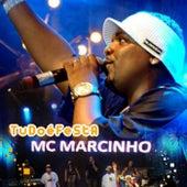 Tudo É Festa (Ao Vivo) by MC Marcinho