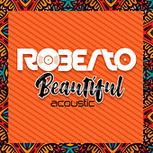 Beautiful (Acoustic) von Roberto