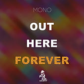 Out Here Forever by Mono