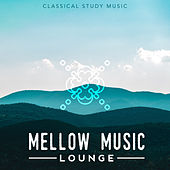 Mellow Music Lounge by Classical Study Music (1)