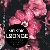 Melodic Lounge von Massage Therapy Music