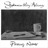 Passing Notes de Stephanie Kay Adams