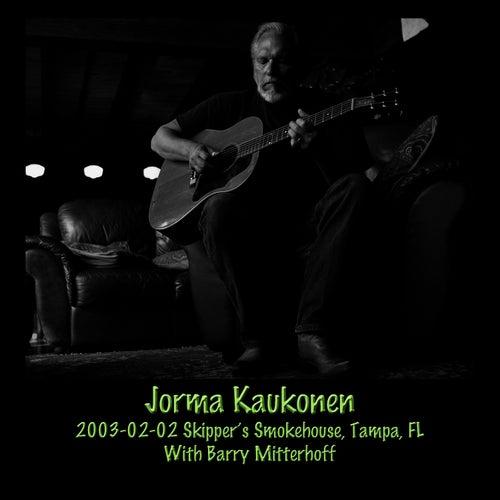 2003-02-02 Skipper's Smokehouse, Tampa, FL by Jorma Kaukonen