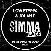 This Is What We Do - Single von Low Steppa