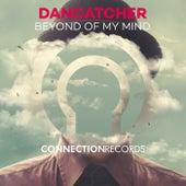 Beyond Of My Mind von DanCatcher