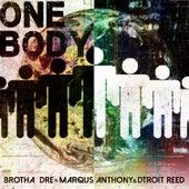 One Body by Brotha Dre