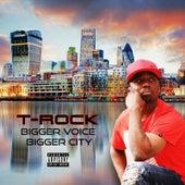 Bigger Voice Bigger City, Vol.1 by T-Rock