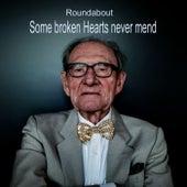 Some Broken Hearts Never Mend de Roundabout