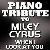 When I Look At You - Single by Piano Tribute Players