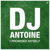 I Promised Myself von DJ Antoine
