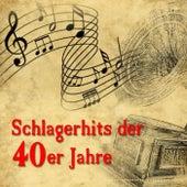 Schlagerhits der 40er Jahre von Various Artists