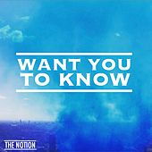 Want You to Know by Notion