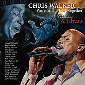 We're in This Love Together: Celebrating Al Jarreau by Chris Walker