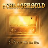 Schlagergold Die Stars & Hits der 40er by Various Artists