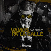 Vamos Pa' la Calle by Bad Bunny