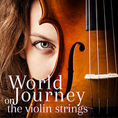 World Journey on the Violin Strings de Various Artists