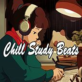 Chill Study Beats (Instrumental, Chilhop & Jazz Hip Hop Lofi Music to Focus for Work, Study or Just Enjoy Real Mellow Vibes!) by Various Artists