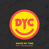 Waste My Time by Dance Yourself Clean