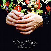 Raiç / Raíz de Roberto Leal
