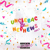 UncleBac & the Nephews, Vol. 1 by UncleBac