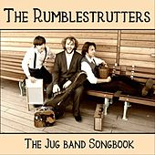The Jug Band Songbook by The Rumblestrutters