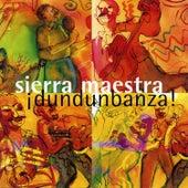 ¡Dundunbanza! by Sierra Maestra