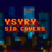 SID Covers by Ysyry