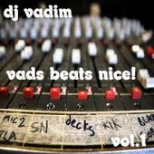 Vads Beats Nice! (Instrumentals, Vol. 1) von DJ Vadim