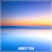 Ambient Yoga by Asian Traditional Music