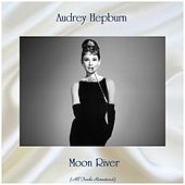 Moon River (All Tracks Remastered) de Audrey Hepburn