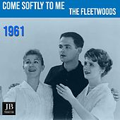 Come Softly To Me (1959) de The Fleetwoods