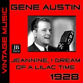 Jeannine,I Dream Of Lilac Time (1928) de Gene Austin