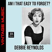 Am I That Easy to Forget? de Debbie Reynolds