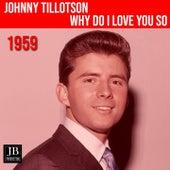Why Do I love You So von Johnny Tillotson