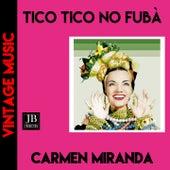 Tico Tico no Fubá de Carmen Miranda