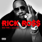BIG TYME (feat. Swizz Beatz) by Rick Ross
