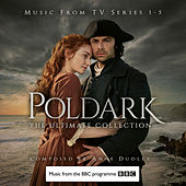 Poldark - The Ultimate Collection (Music from TV Series 1-5) by Anne Dudley