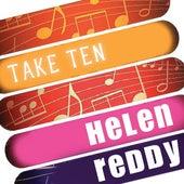 Helen Reddy: Take Ten by Helen Reddy