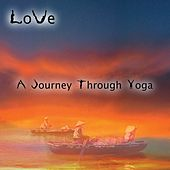 A Journey Through Yoga de Love