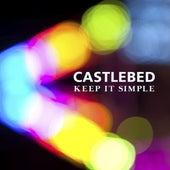 Keep It Simple by Castlebed