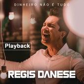 Dinheiro Não é Tudo (Playback) de Regis Danese