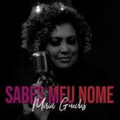 Sabes Meu Nome by Miria Guedes