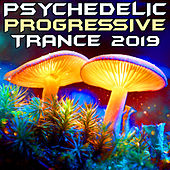 Psychedelic Progressive Trance 2019 (Goa Doc DJ Mix) by Goa Doc