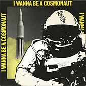 I Wanna Be A Cosmonaut by Riff Raff