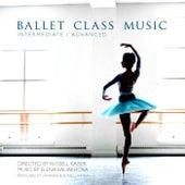 Ballet Class Music Intermediate /Advanced Directed by Russell Kaiser by Elena  Baliakhova